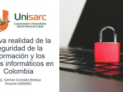 Nueva realidad de la seguridad de la información y los delitos informáticos en Colombia
